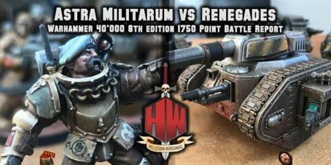 Astra Militarum vs Renegades & Heretics